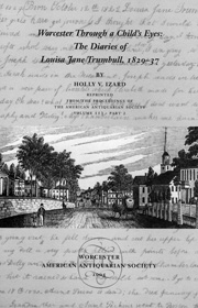cover of Worcester Through a Child's Eyes: The Diaries of Louisa Jane Trumbull, 1829-37