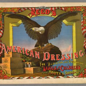 Reed's American dressing for blacking and polishing ladies' and children's boots & shoes.